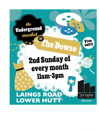 Underground Market at the Dowse, Lower Hutt Sunday 12 August